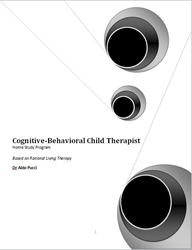 Cognitive-Behavioral Child Therapist Certification  Home Study Program child, child therapy, child therapy certification, cognitive-behavioral child, child certification, anger, violence, anger management, domestic, domestic violence, cbt, cognitive, certification, cognitive-behavioral therapy, cognitive therapy, prozac, cognitive-behavioral therapy