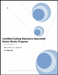 Certified Eating Specialist Home Study Program eating disorders, anorexia, bulimia, obesity, binge, purge, CBT, cognitive, cognitive behvioral,weight loss, lose weight, certification, weight loss certification, certified weight loss, cognitive, cognitive-behavioral, cognitive behavioral therapy